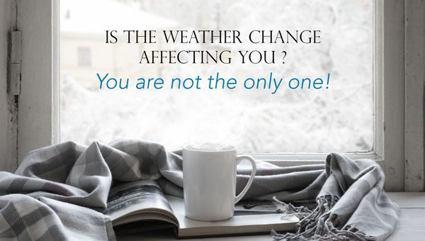 Is the weather change affecting you? You are not the only one!